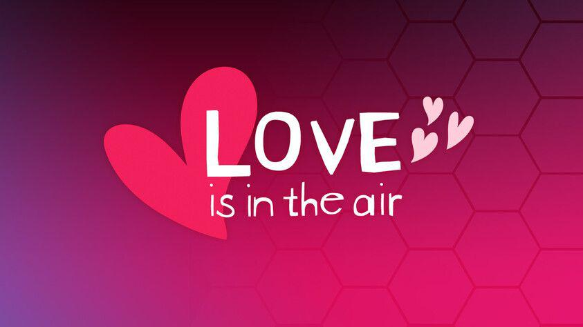 Love is in the Air!