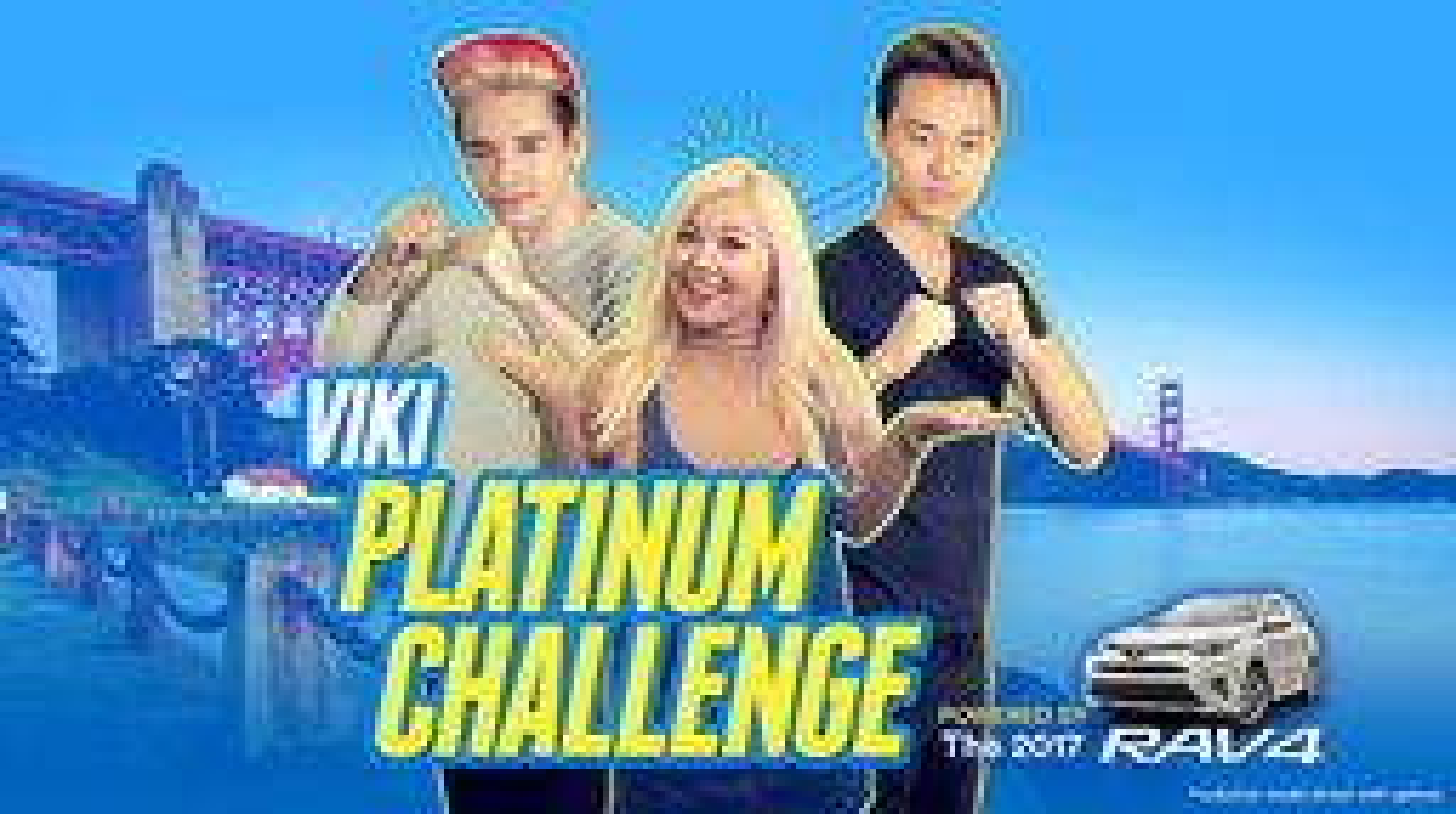 Viki Platinum Challenge Powered by the 2017 Toyota RAV4