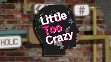 Little Too Crazy Episode 16