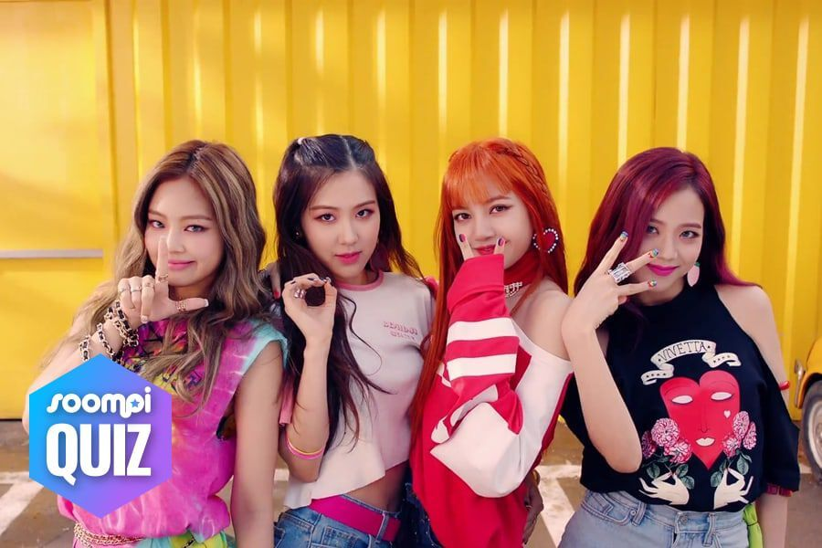 Quiz Which Blackpink Song Are You Soompi