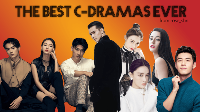 The Best C-Dramas Ever