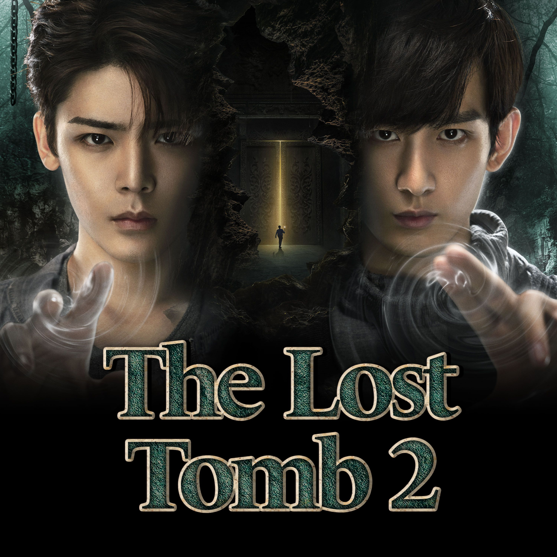The Lost Tomb 2 Episode 1 - 怒海潜沙&秦岭神树 - Watch Full