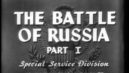 Why We Fight: The Battle of Russia Pt. I