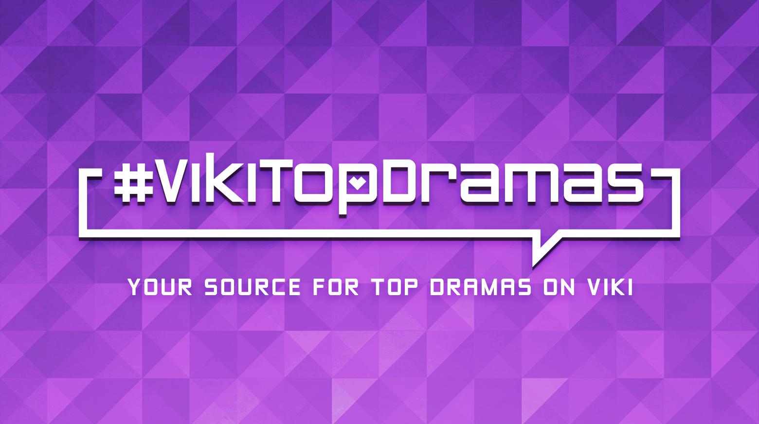 #VikiTopDramas