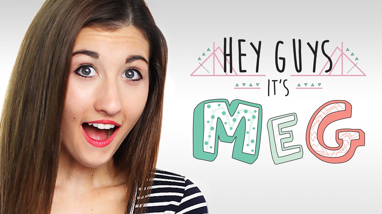 Hey Guys It's Meg!